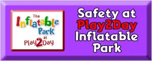 Safety at Play2Day Inflatable Park
